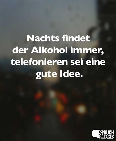 nachts findet der alkohol immer telefonieren sei eine