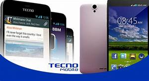Full List And Prices Of All Tecno Android Phones In