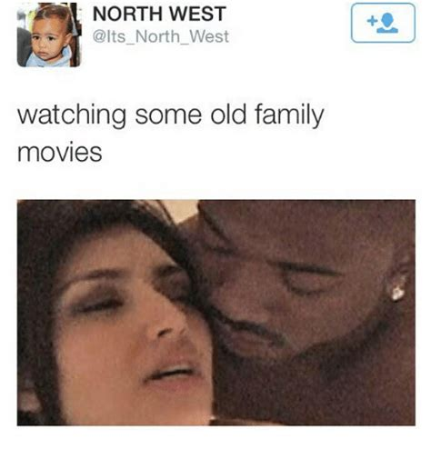 North West Meme - 25 best memes about old family movies old family movies memes