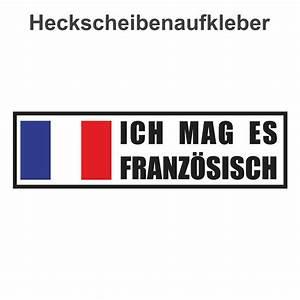 Ich Möchte Französisch : aufkleber ich mag es franz sisch ~ Eleganceandgraceweddings.com Haus und Dekorationen
