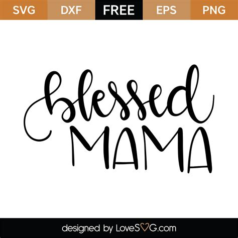 I make a small commission on any. Free Blessed Mama SVG Cut File | Lovesvg.com