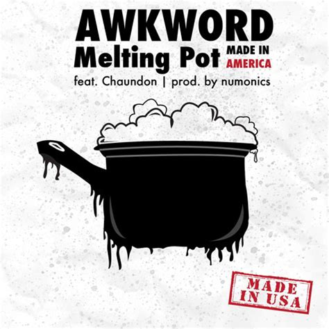 awkword melting pot made in america ft chaundon new song djbooth