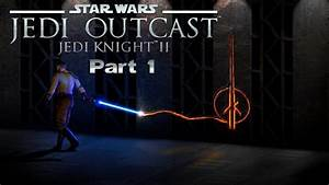 Star Wars Jedi Knight 2 Jedi Outcast Walkthrough Part 1