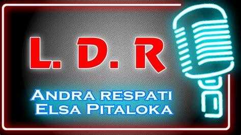 • 4,4 млн просмотров 11 месяцев назад. LDR (Karaoke Minang) ~ Andra Respati feat Elsa Pitaloka - YouTube