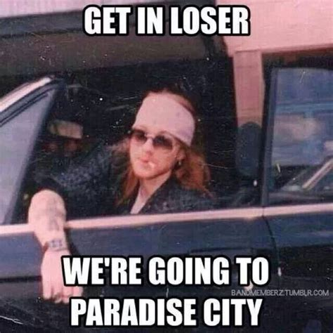 Axl Rose Memes - axl meets mean girls love it let s photo shop the cigarette musical goodness pinterest