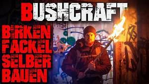 Fackel Selber Bauen : diy bushcraft birken fackel selber bauen feuer messer ~ Lizthompson.info Haus und Dekorationen