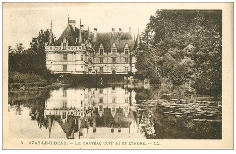 carte azay le rideau 37 azay le rideau ch 226 teau 1924 ll 4