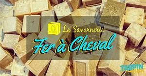 Savonnerie Le Fer à Cheval : la savonnerie fer cheval tarpin bien ~ Melissatoandfro.com Idées de Décoration