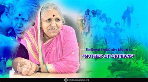 biography  sindhutai sapkal mother  orphans mee
