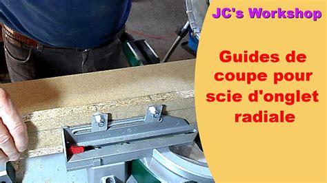 comment faire des guides de coupe pour scie d onglet radiale travail du bois 36