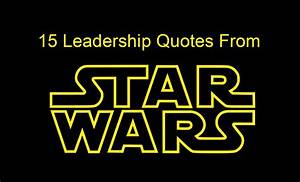 15 Leadership Quotes From Star Wars For Star Wars Day ...