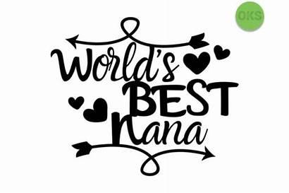 Nana Svg Vector Worlds Graphics Crafteroks