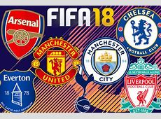 FIFA 18 Arsenal, Chelsea, Everton, Liverpool, Man U, Man