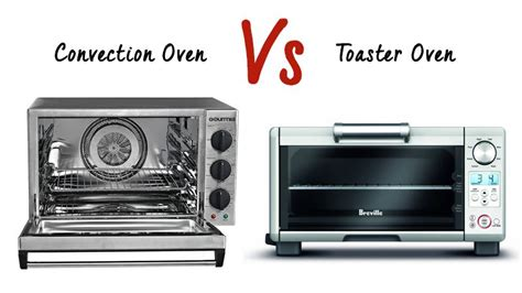 Which Toaster To Buy by Convection Oven Vs Toaster Oven Which One To Buy The