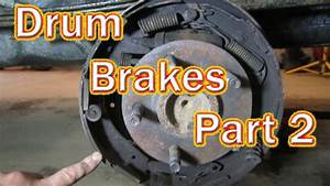 How To Replace Drum Brakes On A 2004 Ford Ranger Part 2