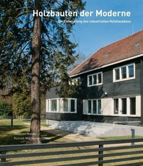 Moderne Häuser Buch by Holzbauten Der Moderne Portofrei Bei B 252 Cher De Bestellen