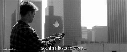 Forever Nothing Lasts Relationship Boy Things Infinity