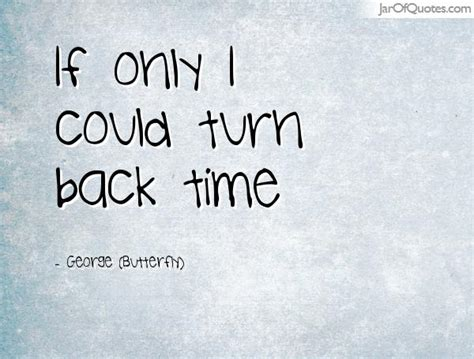 If I Could Take Back Time Quotes