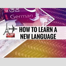 How To Learn A New Language Youtube