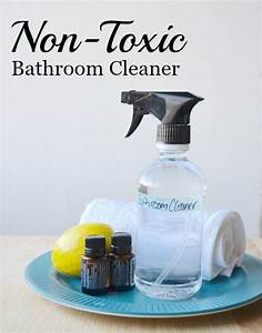 how to make a non toxic bathroom cleaner that really works With how to make natural bathroom cleaner