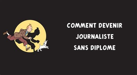 comment devenir journaliste sans diplome ni grande 233 cole