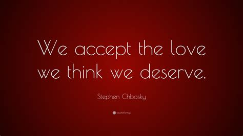 We All Deserve Love Quotes