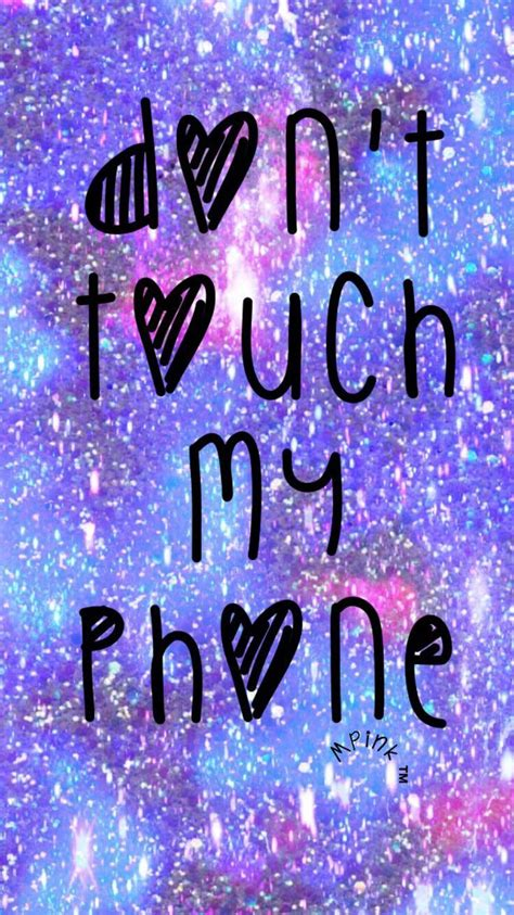 Dont touch my phone wallpapers for phone. Galaxy wallpaper   Dont touch my phone wallpapers, Pretty wallpaper iphone, Funny phone wallpaper