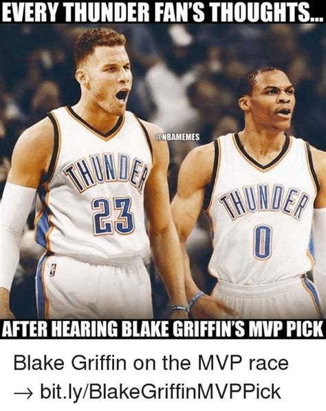 Blake Griffin Memes - everythunder fan s thoughts nbamemes after hearing blakegriffin s mvppick blake griffin on the