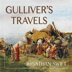 Gulliver's Travels - Audiobook by Jonathan Swift, read by ...