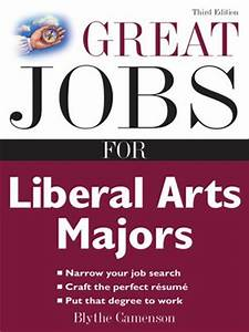 Great Jobs for Liberal Arts Majors by Blythe Camenson ...