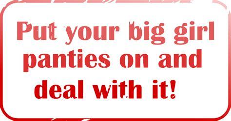 Big Girl Panties Meme - clip art put on your big girl panties quotes