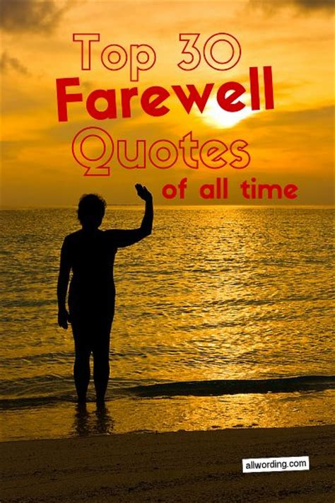 top  farewell quotes   time  allwording