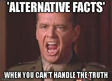 Fact Meme - the advent of alternative facts dog whistles freedom gaslighting