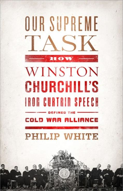 our supreme task how winston churchill s iron curtain