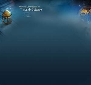 Science Islam - Muslims Contribution To Science