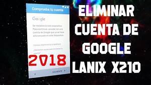 Lanix Ilium X210 Eliminar Quitar Cuenta De Google 2018