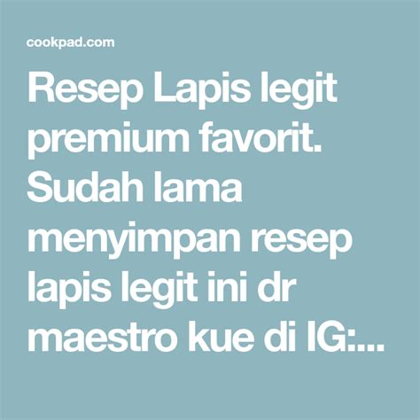 Lapis legit moist bahan : Resep Lapis legit premium oleh Finny Puspitasari Muwarman | Resep | Resep, Kue, Panggang