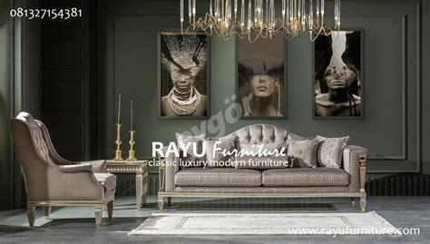Sofa yang memiliki rangka kayu dengan kain pelapis warna cerah masih. Sofa Minimalis Mewah   RAYU Furniture   Classic Luxury ...