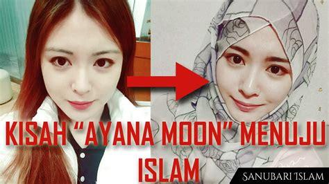 kisah inspiratif ayana moon menemukan islam youtube
