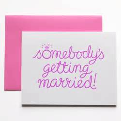 marriage cards messages somebody s getting married day press
