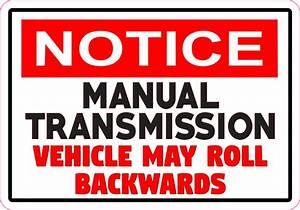 5in X 3 5in Notice Manual Transmission Sticker Vinyl