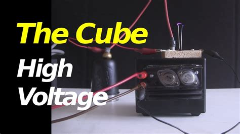 The Cube Homemade High Voltage Power Supply Youtube