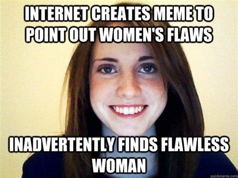 Internet Girl Meme - internet creates meme to point out women s flaws inadvertently finds flawless woman good girl
