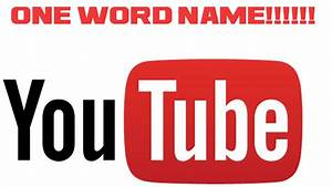 How To Make Your Youtube Name One Word 2017