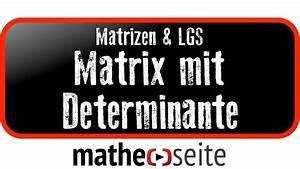 Determinante 4x4 Matrix Berechnen : determinante was ist das berhaupt und wie kann man determinanten berechnen youtube ~ Themetempest.com Abrechnung