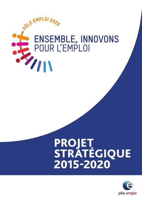 si鑒e pole emploi projet stratégique pôle emploi 2015 2020