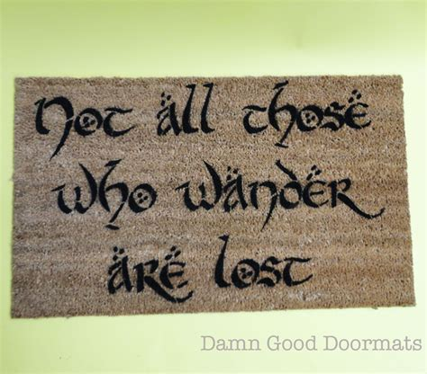 Lord Of The Rings Doormat by Lord Of The Rings Doormat Not All Those Who Wander Are