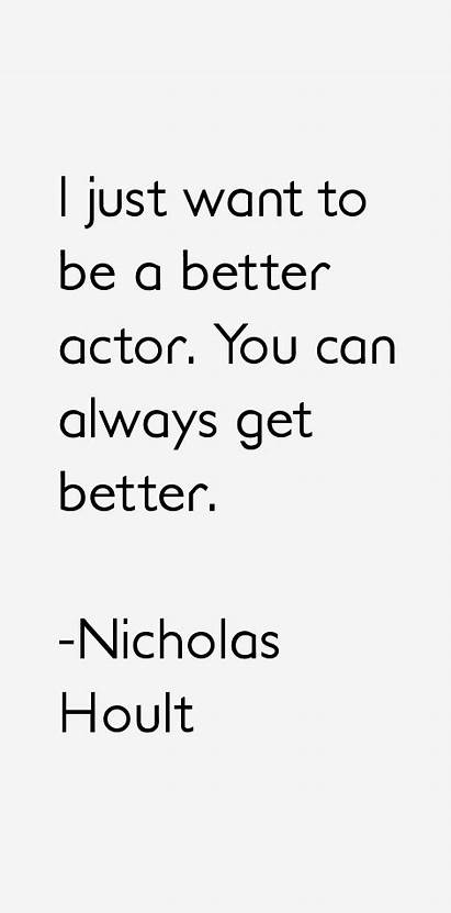 Nicholas Hoult Quotes Better Sayings Actor Always