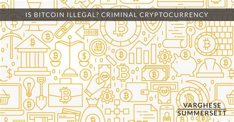 bitcoin illegal criminal cryptocurrency consequences using