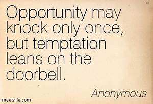 Anonymous Quote... Temptation Opportunity Quotes